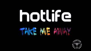 Hotlife - Take Me Away (Original Mix) (Tiesto`s Club Life 281) OUT NOW