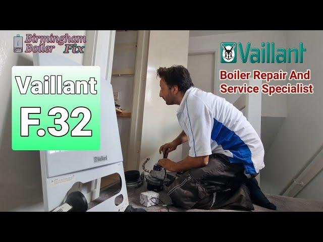 vaillant fault code F.32 diagnosis & change the part tips on boilers Birmingham boiler repair