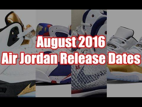 August 2016 Air Jordan Release Dates - YouTube ec5a9e950