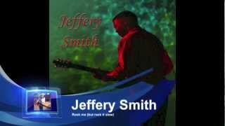 MC - Jeffery Smith - Rock me (but rock it slow)