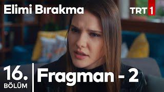 Elimi Bırakma 16. Bölüm 2. Fragman