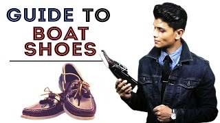 GUIDE To BOAT SHOES | STYLE and WEAR Boat Shoes/ Deck Shoes |  Mayank Bhattacharya