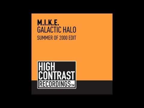 M.I.K.E. - Galactic Halo (Summer Of 2000 Edit)