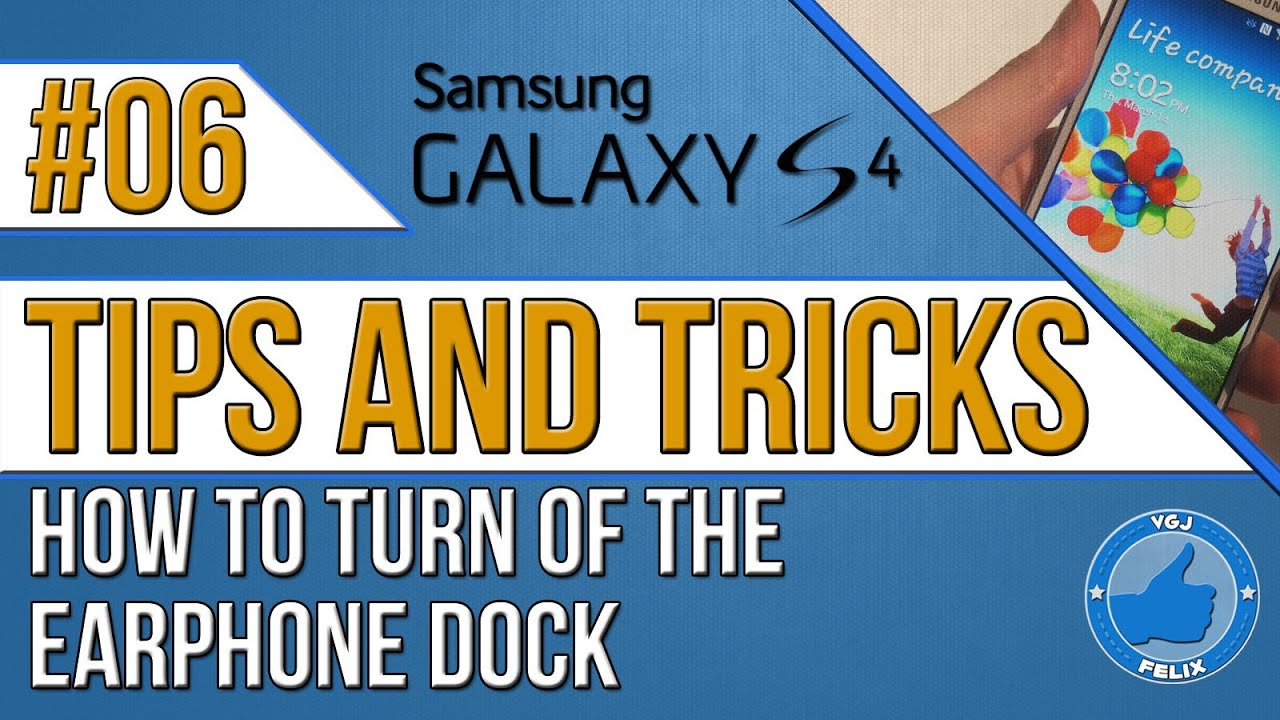 Samsung Galaxy S4 Tips And Tricks 6 How To Turn Off The Earphone