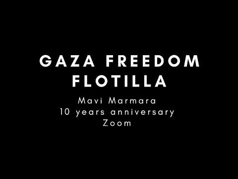 10 Year Anniversary Of Attack On The Mavi Marmara / Gaza Freedom Flotilla