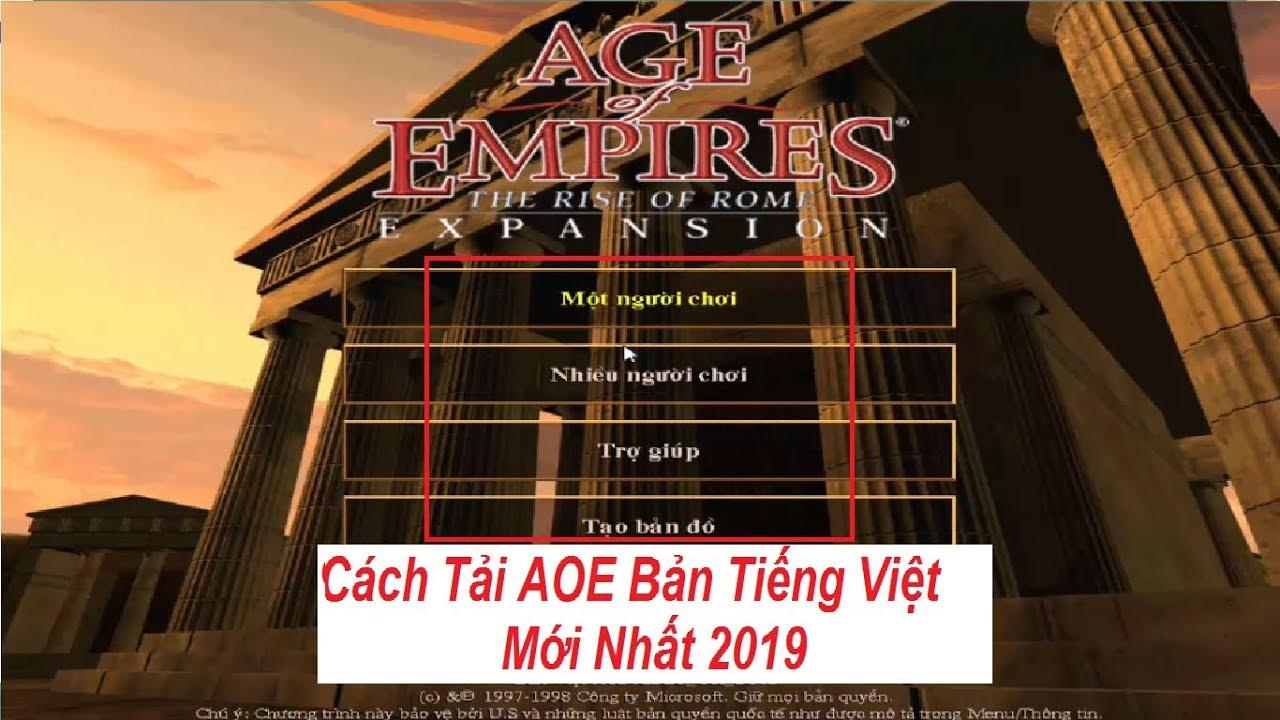 Hướng dẫn tải Đế Chế AOE I bản Việt Hóa mới nhất 2019