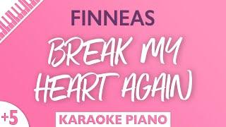 Break My Heart Again (Higher Piano Karaoke) FINNEAS