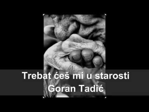 Trebat ćeš mi u starosti... tekst: Goran Tadić; pročitao: Dražen Marek
