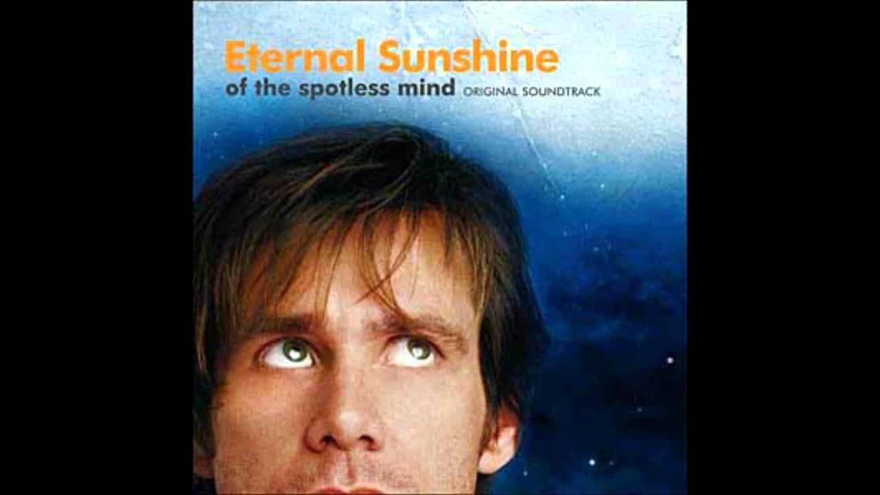 Eternal sunshine of the spotless mind soundtrack.