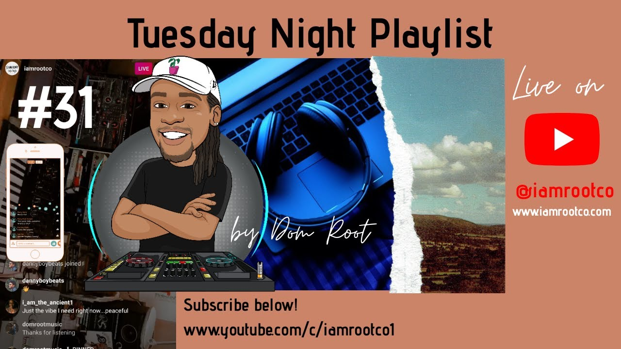 🔴 Tuesday Night Music Playlist #31 | Dom Root Music with some chill instrumentals.