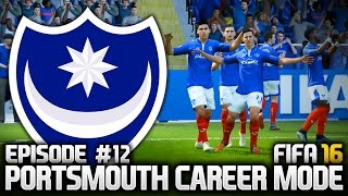 FIFA 16: PORTSMOUTH CAREER MODE #12 - FIGHTING TO STAY TOP!