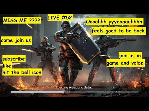 LIVE #52, I M BACK, come join us in game and voice, ooohhhh Yeeeaaaahhhh it feels so good to be back