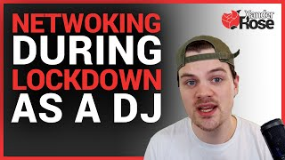 Networking During Lockdown | Professional DJ Tip