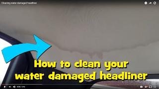 Cheap DIY car headliner water stain removal. Guaranteed!