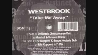 Westbrook - Take Me Away (Eric Kuppers K-Scope Hysteria Dub)