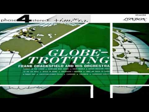 Frank Chacksfield - Globe Trotting (High Quality - Remastered) GMB