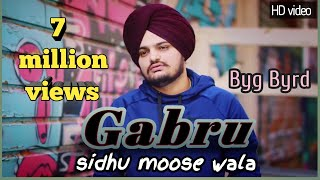 Gabru (FULL SONG) - Sidhu Moose Wala - Byg Byrd - New Punjabi Song 2018,with lyrics in description