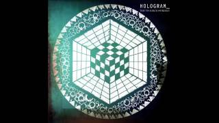 "HOLOGRAM_ ""Time to March of Riddle"" Single edit from first album ""GEOMETRICAL KEYS"" (Audio only)"