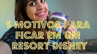 Orlando e Disney: 5 Motivos para ficar no Resort Disney #3