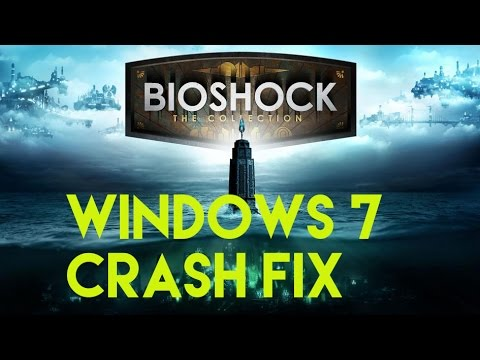 Crash Fix for Bioshock Remastered on Windows 7