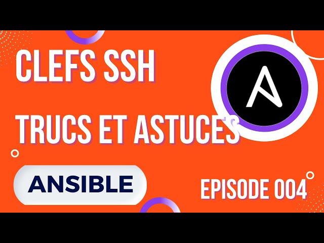 ANSIBLE - 4. SSH : CLEFS ET ASTUCES