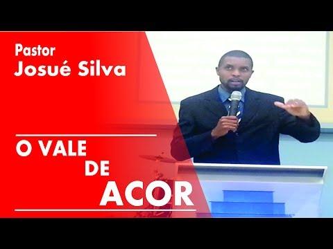 """Ministração """"O Vale de Acor"""" - Pr. Josué Silva (Edt)"""