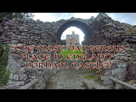 'The Most Dangerous Place in England', Norham Castle?  (15th August 2017)