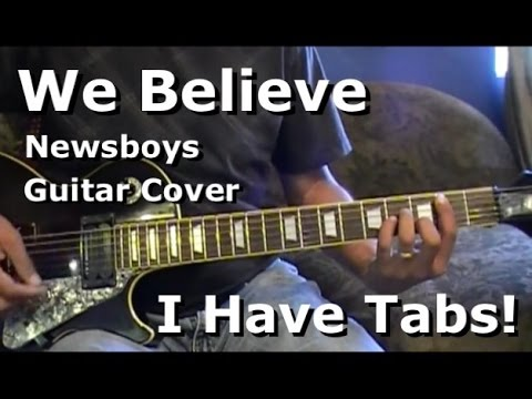 We Believe by Newsboys on Electric Guitar - I HAVE TAB & CHORD ...