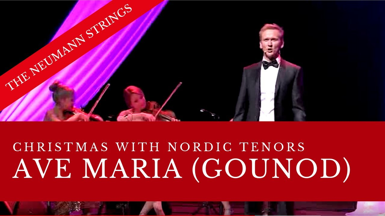 Nordic Tenors Ave Maria Gounod Youtube