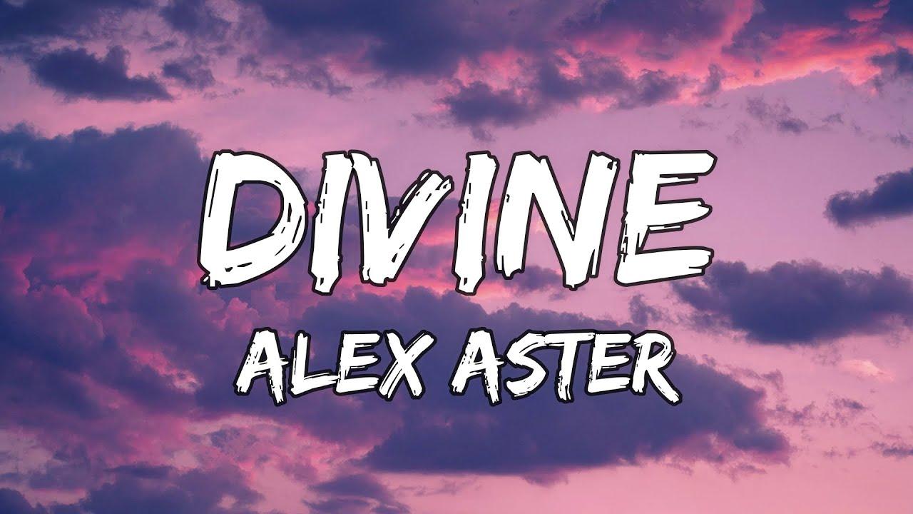 Download Divine ft.Alex Aster (Lyrics)