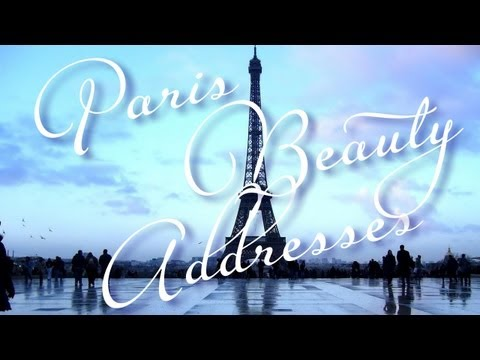 Paris Beauty Addresses - all the places I love and visit!