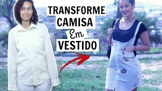 DIY TRANSFORME CAMISA EM VESTIDO – TURNING SHIRT INTO DRESS