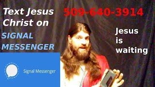 Text Jesus Christ on SIGNAL MESSENGER