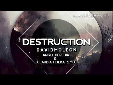 David Moleon - Destruction ( Angel Heredia & Claudia Tejeda Remix )