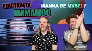 Reaction to MAMAMOO (마마무) - WANNA BE MYSELF [MV]
