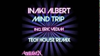 Inaki Albert - Mind Trip (The Pete Remix)