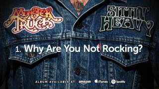 Monster Truck - Why Are You Not Rocking? (Sittin' Heavy) 2016