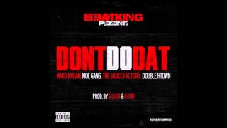 Beatking ft.Maxo Kream, Moe Gang, TSF,Double HTown - Dont Do Dat