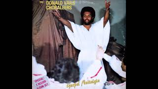 "The Donald Vails Choraleers (1978) ""He Decided To Die"" Upload by Gospel Explosion"