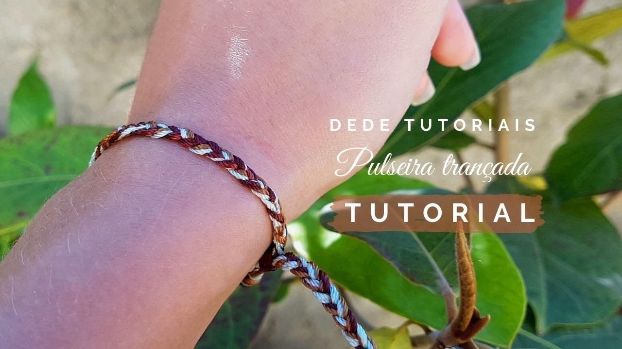 Dede Tutoriais | Como fazer uma pulseira simples trançada #319