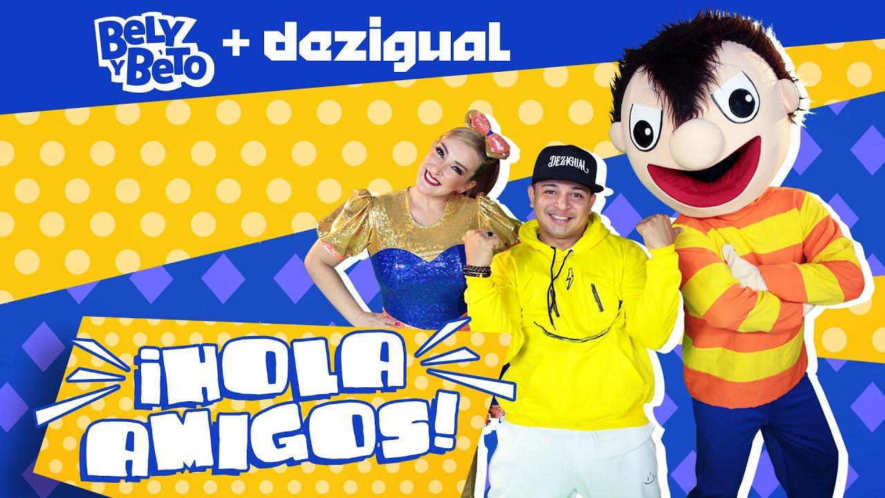 Hola Amigos - El Show de Bely y Beto Ft Dezigual (Video Oficial)