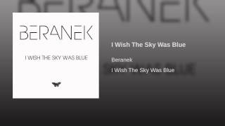 I Wish The Sky Was Blue