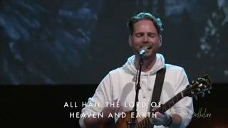 All Hail : O Come (Bethel Worship / Jeremy Riddle)