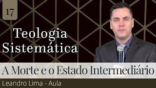 17. A Morte e o Estado Intermediário - Leandro Lima