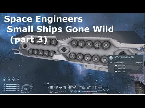 Space Engineers Small Ships Gone Wild (part 3)