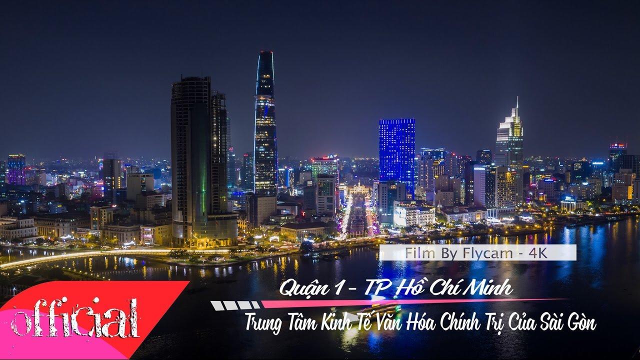 Quận 1 TP Hồ Chí Minh – Trung Tâm Kinh Tế – Chính Trị – Văn Hóa Của Sài Gòn