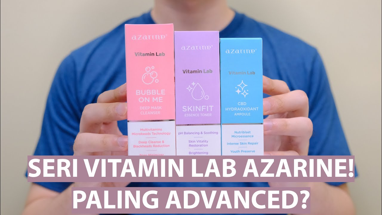 Review AZARINE Vitamin Lab! Bubble On Me Cleanser, Skinfit Essence Toner, Hydraoxidant Ampoule