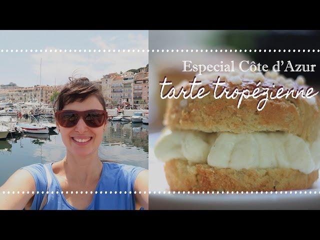 Saint-Tropez, Cannes + Receita da Tarte tropézienne | Especial Côte d'Azur