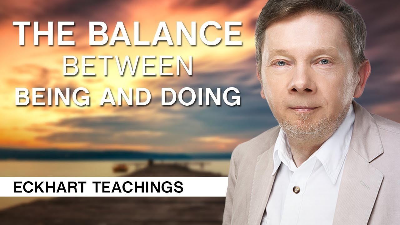 Download The Balance Between Being and Doing   Eckhart Tolle Teachings