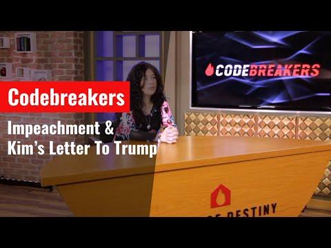 Codebreakers : Impeachment \u0026 Kim's Letter To Trump